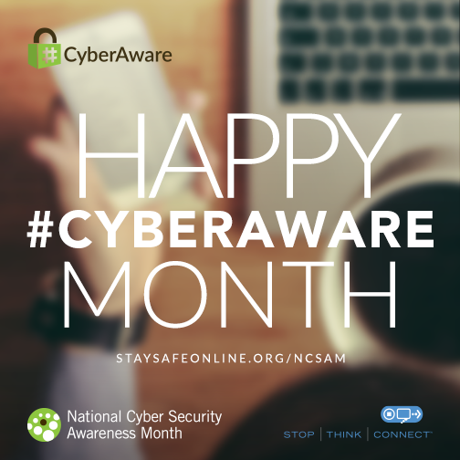 Cyber Aware National Cybersecurity Month October